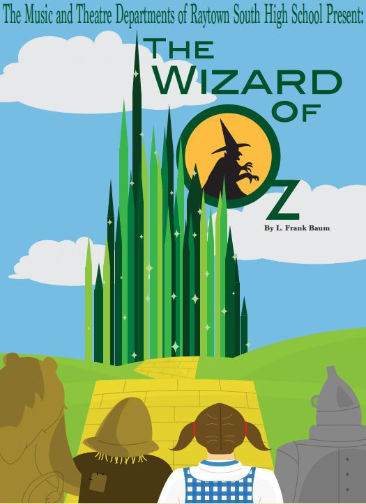 Raytown South High School's Departments of Music and Theatre present The Wizard of Oz